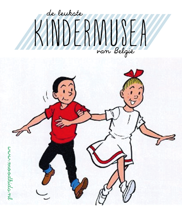 de leukste kindermusea in belgie, museum voor kinderen de leukste in Belgie en Vlaanderen