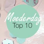 TOP 10 DIY voor Moederdag