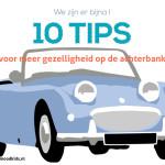 We zijn er bijna ! 10 tips voor meer gezelligheid op de achterbank