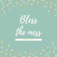 Bless the mess! Of eigenlijk niet. Over goede voornemens
