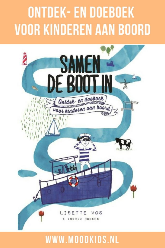 Ga je dit jaar zeilen of varen? En neem je je (klein)kinderen mee? Dan is het ontdek- en doeboek Samen de boot in een goede tip om mee te nemen. [REVIEW]