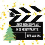 Leuke bioscoopfilms voor de kerstvakantie